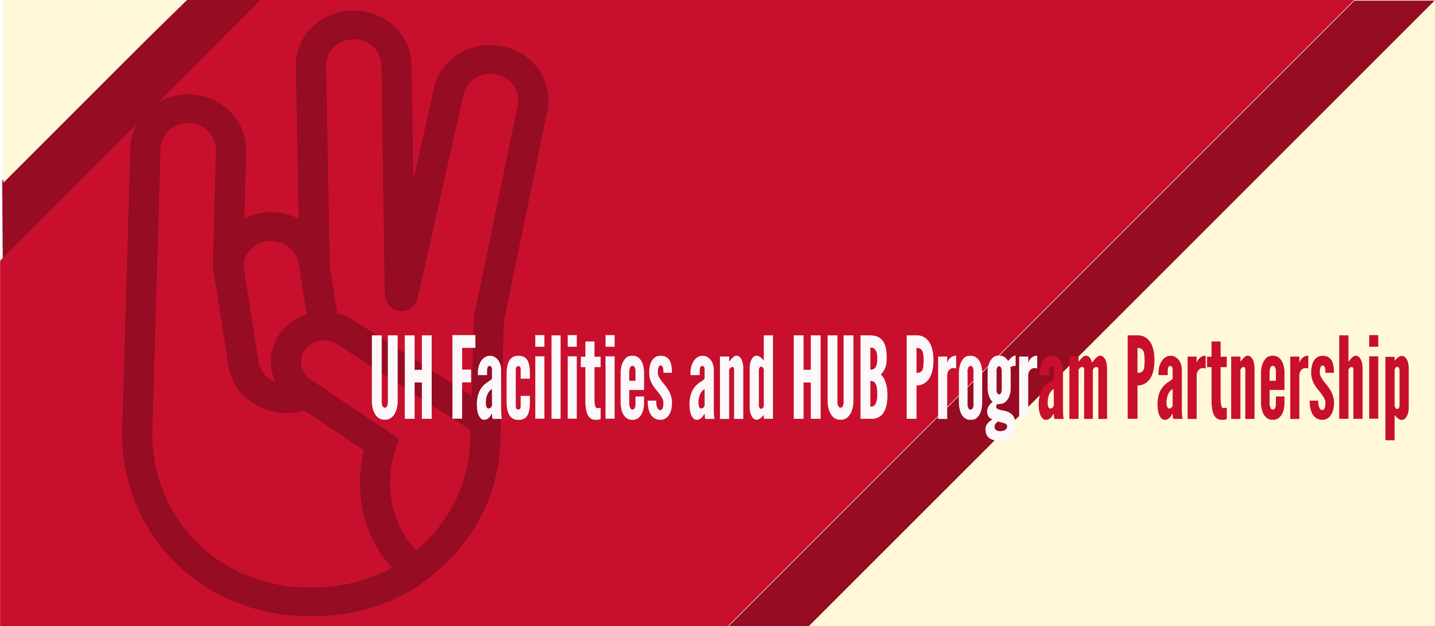 UH Facilities and HUB Program Partnership